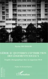 PUBLICATION : Bourgeois M., 2013, «GÉRER AU QUOTIDIEN L'ATTRIBUTION DES LOGEMENTS SOCIAUX»