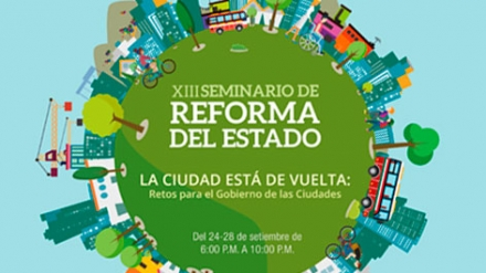 [Journées d'étude] XIII Seminario de Reforma del Estado: «La Ciudad está de Vuelta», PUCP, Lima, 24-28 septembre 2018.