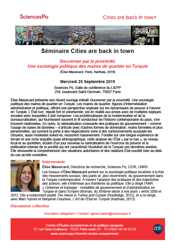 [Séminaire Cities are Back in Town] Elise Massicard, Gouverner par la proximité. Une sociologie politique des maires de quartier en Turquie. 25 septembre 2019, 17-19h, Salle de conférence du LIEPP