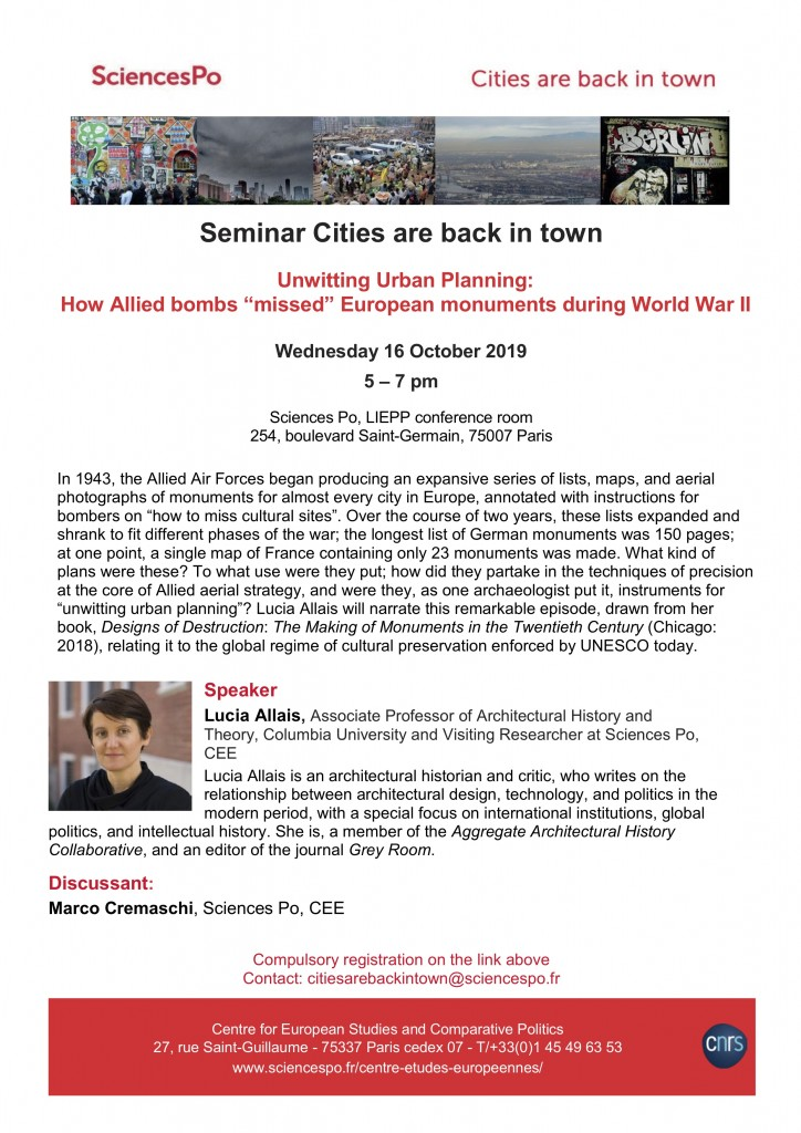 "[Séminaire Cities are Back in Town] Lucia Allais, 'Unwitting Urban Planning: How Allied bombs ""missed"" European monuments during World War II', 16.10.2019"
