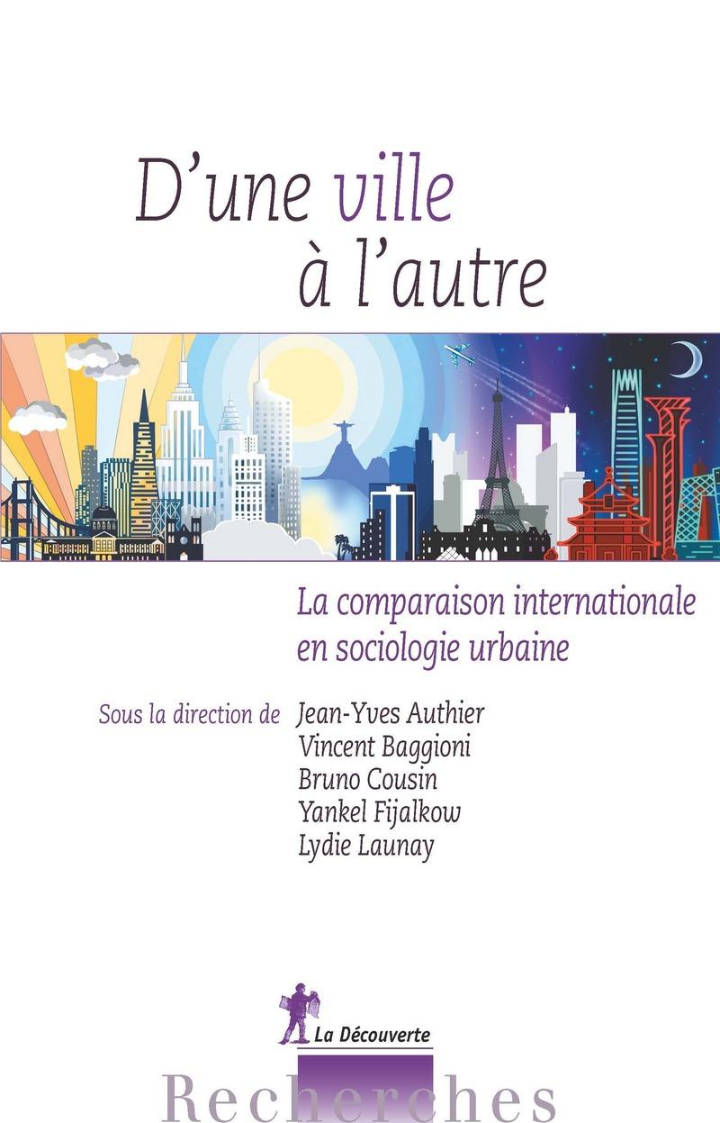 Entretien avec Bruno Cousin au sujet de l'ouvrage «D'une ville à l'autre. La comparaison internationale en sociologie urbaine.»
