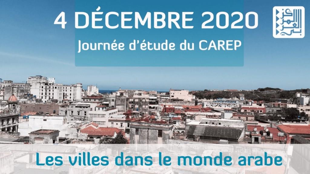 [Journée d'étude] Les villes dans le monde arabe, CAREP, 4 décembre 2020